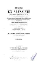 Voyage en Abyssinie exécuté pendant les années 1839, 1840, 1841, 1842, 1843
