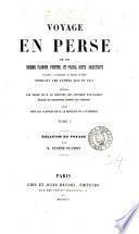 Voyage en Perse de mm. E. Flandin et P. Coste, pendant ... 1840 et 1841. Relation du voyage, par E. Flandin. 2tom