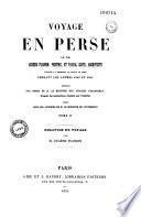 Voyage en Perse de MM. Eugène Flandin peintre... et Pascal Coste architecte... pendant les années 1840 et 1841...