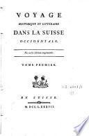 Voyage historique et littéraire dans la Suisse occidentale