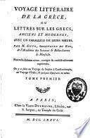 Voyage littéraire de la Grèce ou lettres sur les Grecs, anciens et modernes