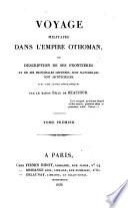 Voyage militaire dans l'empire Othoman ou description de des frontieres et de ses principales defenses etc