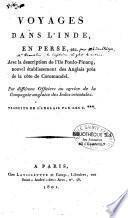 Voyages dans l'Inde, en Perse, etc. Avec la description de l'île Poulo-Pinang, nouvel établissement des Anglais près de la côte de Coromandel