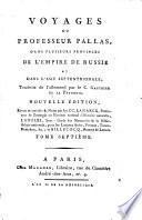 Voyages du professeur Pallas, dans plusieurs provinces de l'empire de Russie et dans l'Asie méridionale