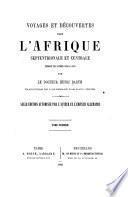 Voyages et découvertes dans l'Afrique septentrionale et centrale pendant les années 1849 à 1855