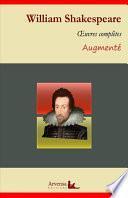 William Shakespeare : Oeuvres complètes et annexes (annotées, illustrées)