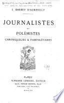 XIXe [i.e. dix-neuvième] siècle: Journalistes et polémistes. Chroniqueurs et pamphlétaires