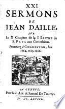 XXI sermons de Jean Daillé sur le X chapitre de la I épître de s. Paul aux Corinthiens