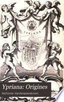 Ypriana: Origines