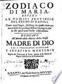 Zodiaco di Maria, ovvero le dodici provincie del Regno di Napoli, come tanti segni, illustrate da questo Sole, etc