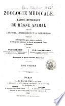 Zoologie médicale exposé méthodique du règne animal basé sur l'anatomie, l'embryogénie et la paléontologie par Paul Gervais, P.-J. van Beneden